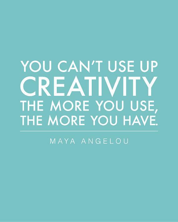 creativity QOTD Maya Angelou