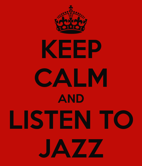 Keep Calm & Listen to Jazz
