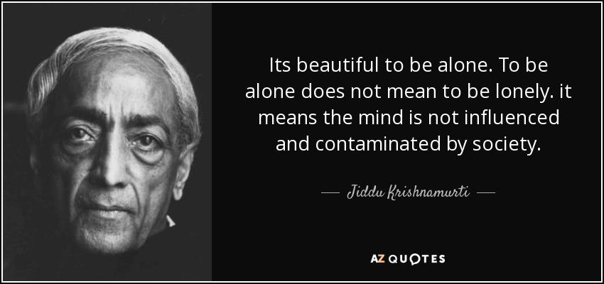 quote - loneliness - Jiddu Krishnamurti