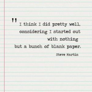 Quote Steve Martin - blank paper - écrire