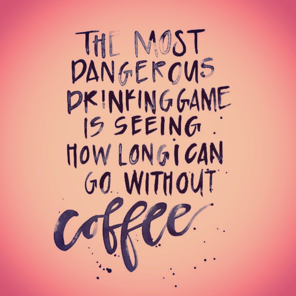most dangerous drinking game - coffee