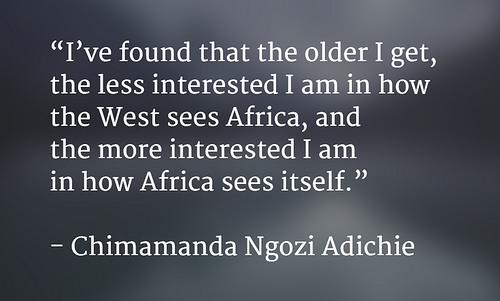 africa - quote - Chimamanda Ngozi Adichie