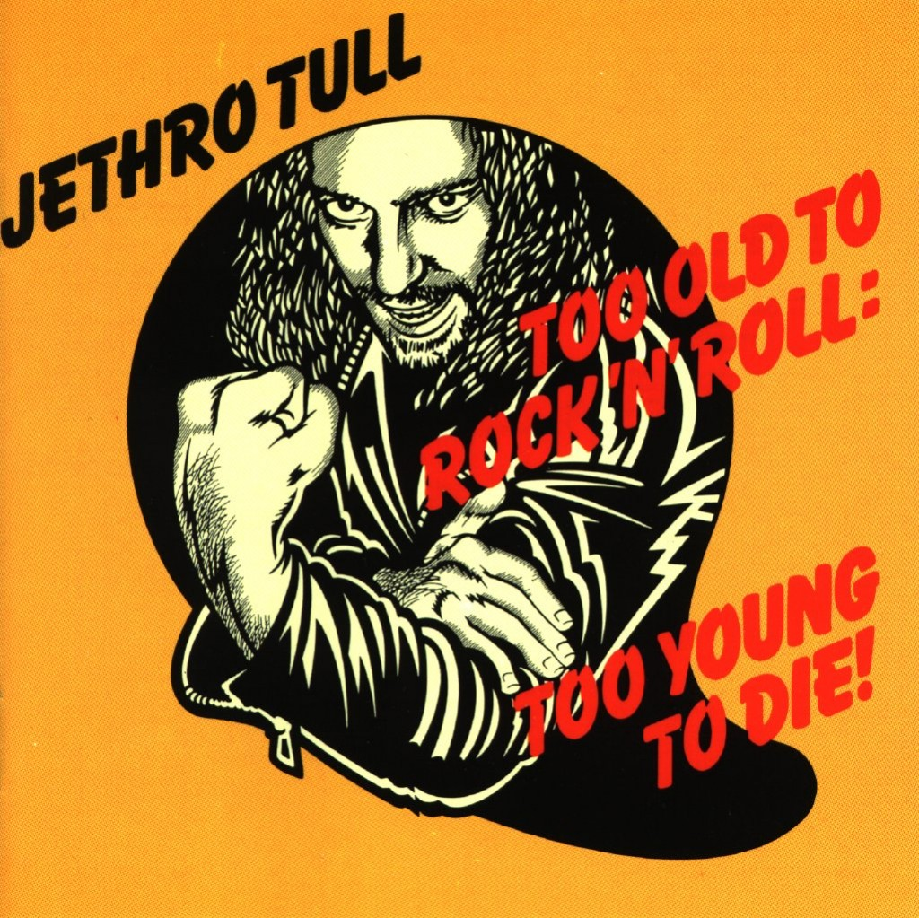 Jethro Tull - Too Old to Rock'N'Roll, Too Young to Die