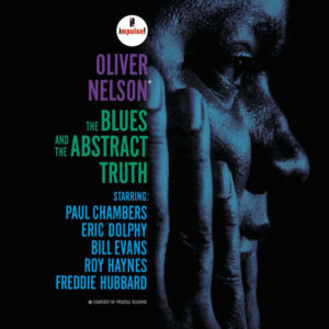 Oliver Nelson - The Blues and the Abstract Truth - Stolen Moments