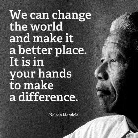 Change the world - quote Nelson Madiba Mandela