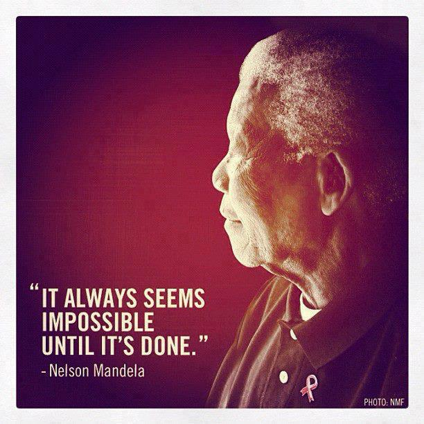 Impossible - quote Nelson Madiba Mandela