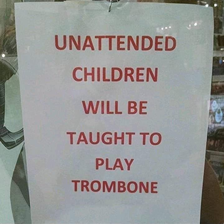 unattended children vs trombone