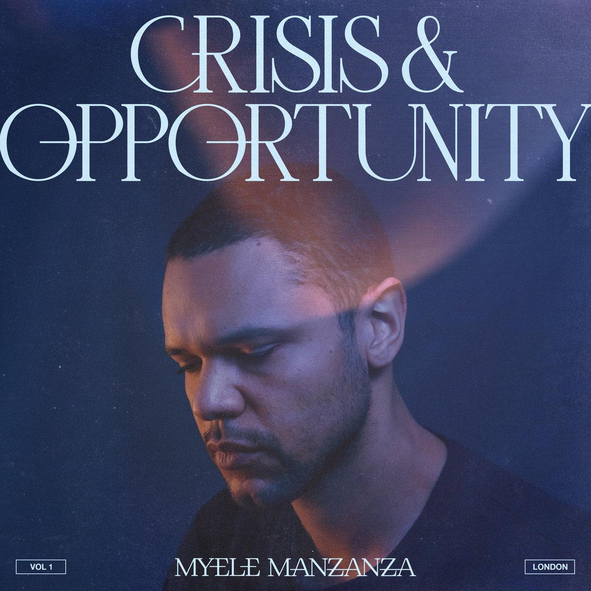 "Myele Manzanza ""Crisis & Opportunity Vol. 1"
