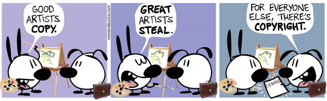 Good artists copy...